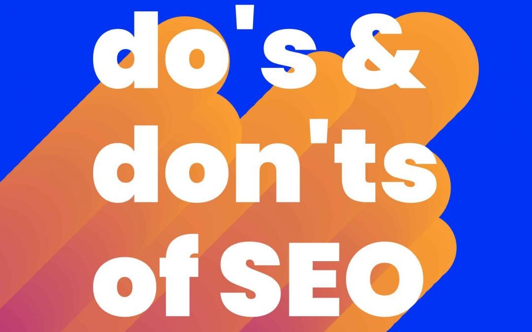 The do's & don'ts of SEO
