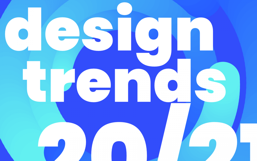 Design trends of 2020 – 2021